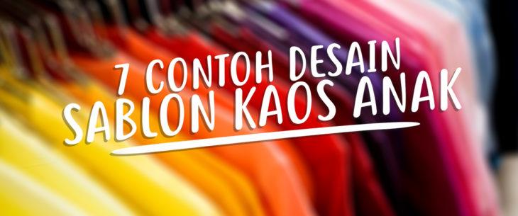 7 Contoh Desain Sablon Kaos Anak Dapur Print