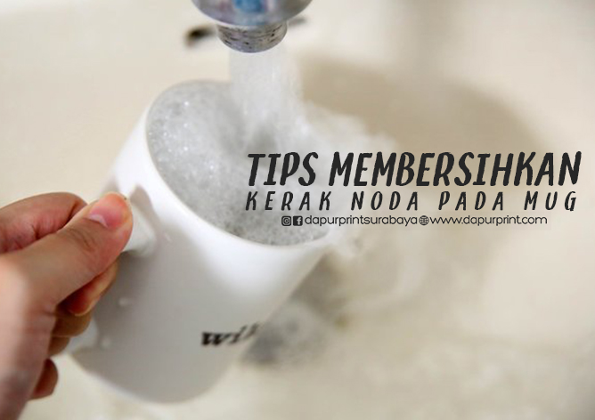 Tips Membersihkan Kerak Noda Pada Mug