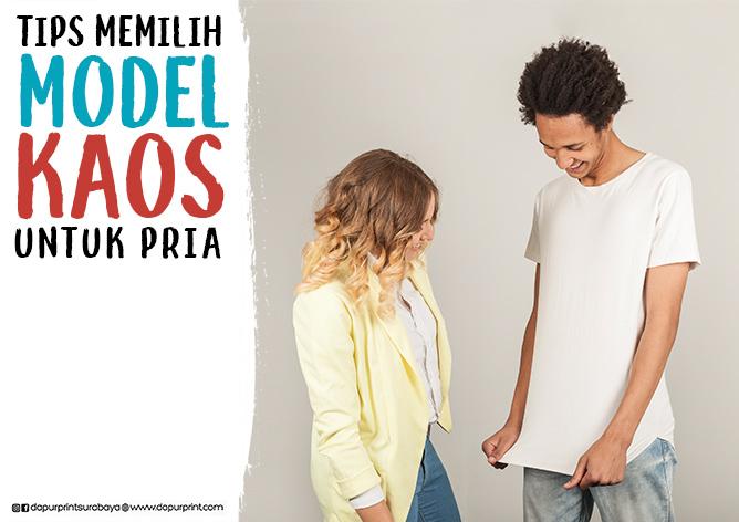 Tips Memilih Model Kaos untuk Pria