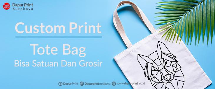 Jasa Pembuatan Custom Print Tote Bag Bisa Satuan Dan Grosir