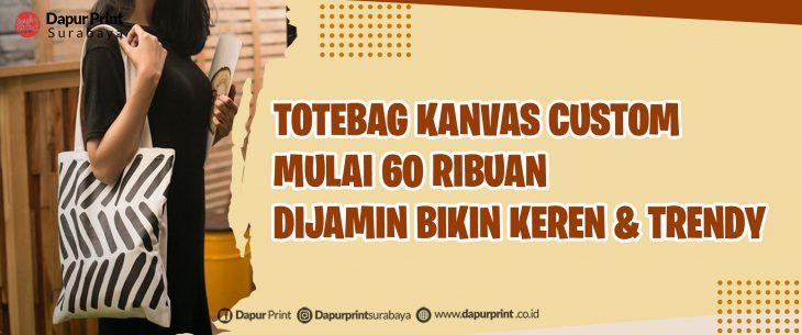 Custom Totebag Harga Murah Surabaya